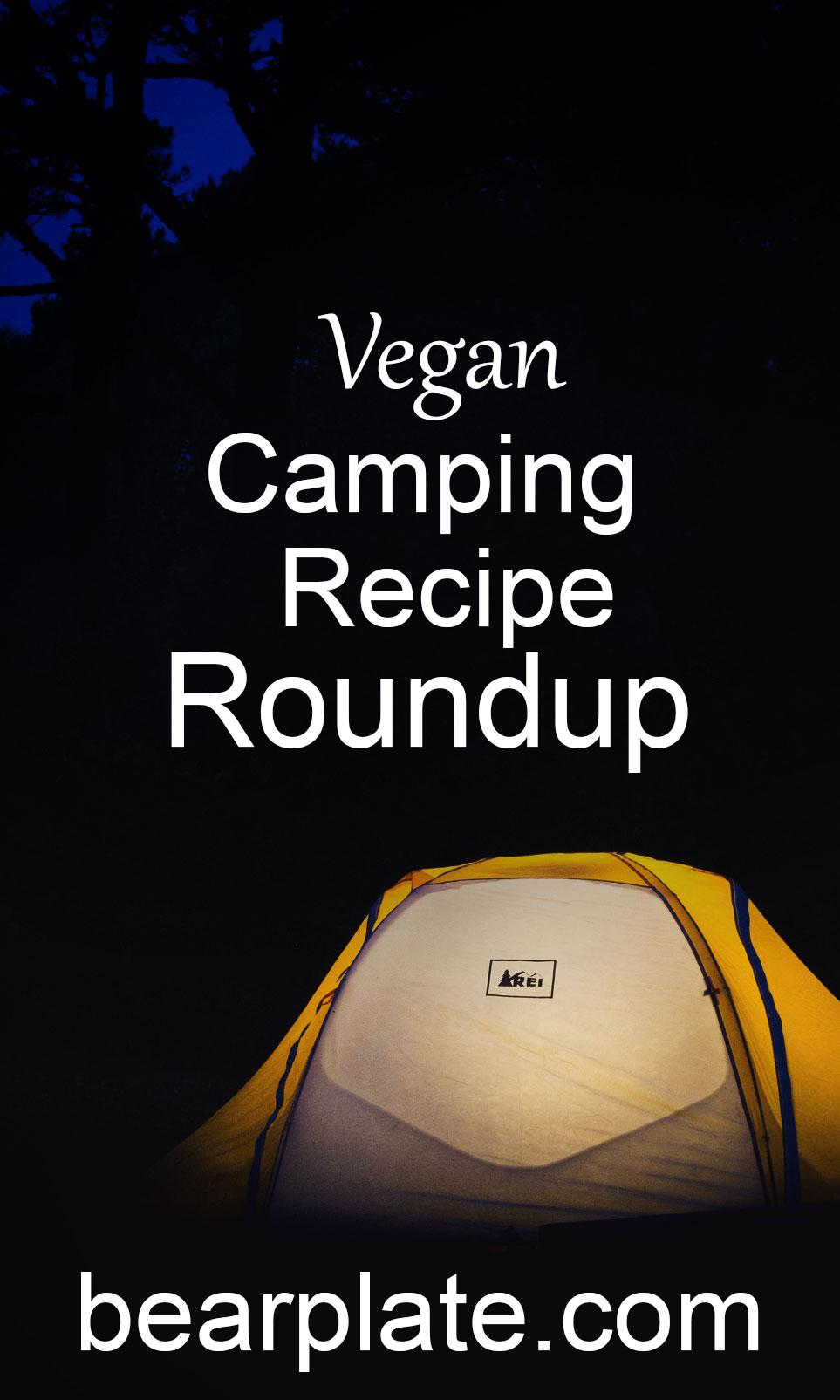 Vegan Camping Recipe Roundup!!! #vegan #plantbased #camping #recipe #food
