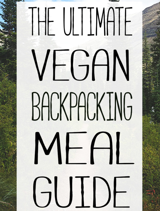 The Ultimate Vegan Backpacking Meal Guide